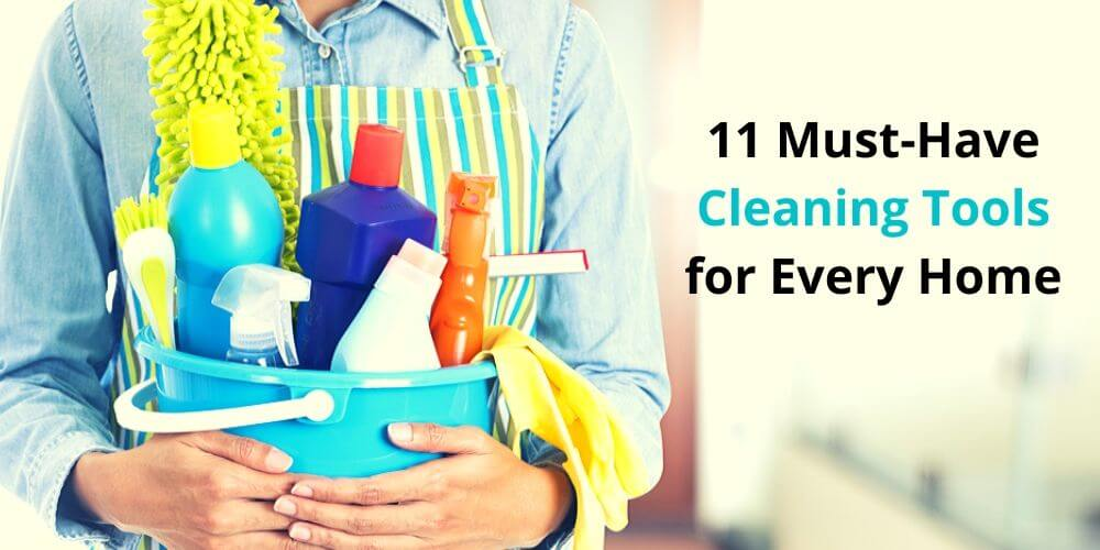 11 Must-Have House Cleaning Tools for Every Home