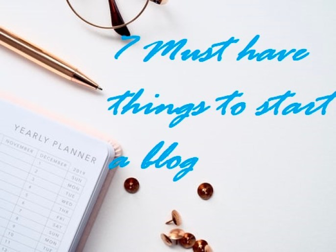 Must have things to start a blog