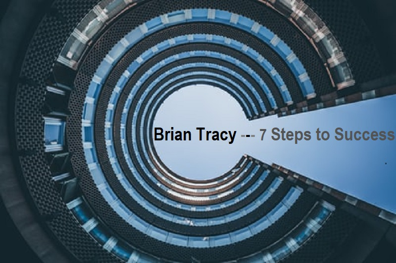 Brian Tracy 7 Steps to Success