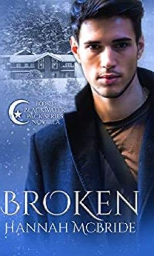 [Portia's Review]: Broken (Blackwater Pack #1.5) by Hannah McBride
