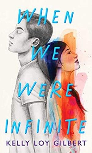[Elizabeth's Review]: When We Were Infinite by Kelly Loy Gilbert