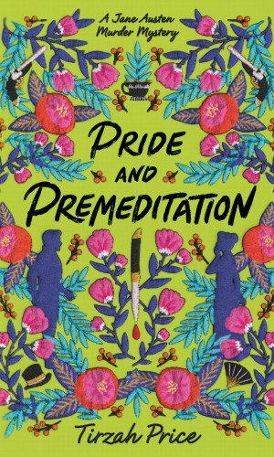 [Chelsea's Review]: Pride and Premeditation (Jane Austen Murder Mystery #1) by Tirzah Price