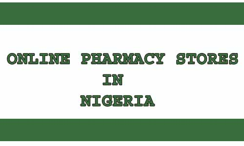 ONLINE PHARMACY STORES IN NIGERIA