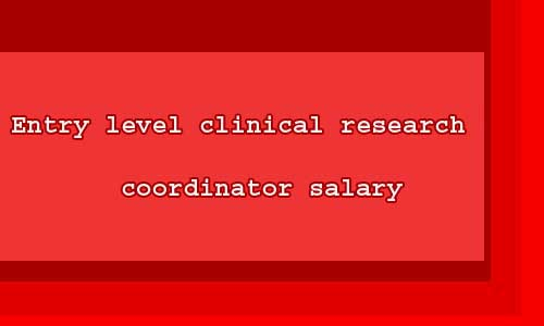 Entry level clinical research coordinator salary