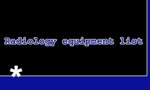 Radiology equipment list