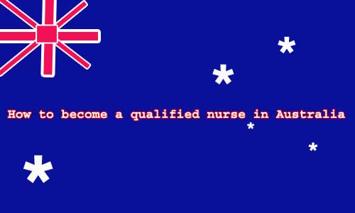 how to become a qualified nurse in Australia