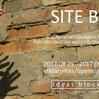 Site B – Exhibition Opening by Rūta Matulevičiūtė and Emily Dundas Oke, 29th of August, 18.00