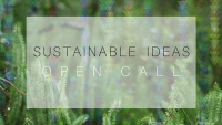 OPEN CALL FOR SUSTAINABLE IDEAS