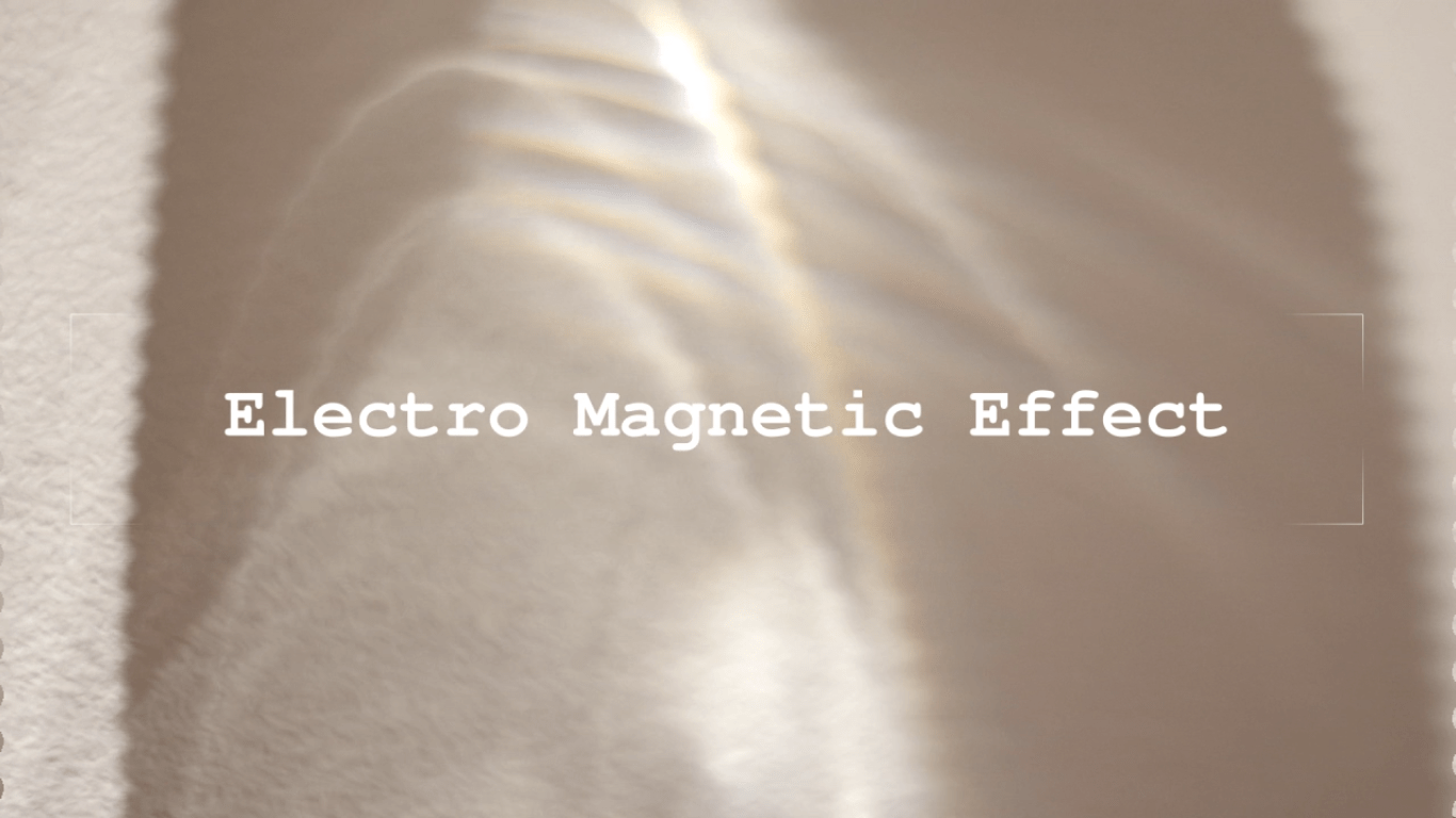 Electro Magnetic Effect