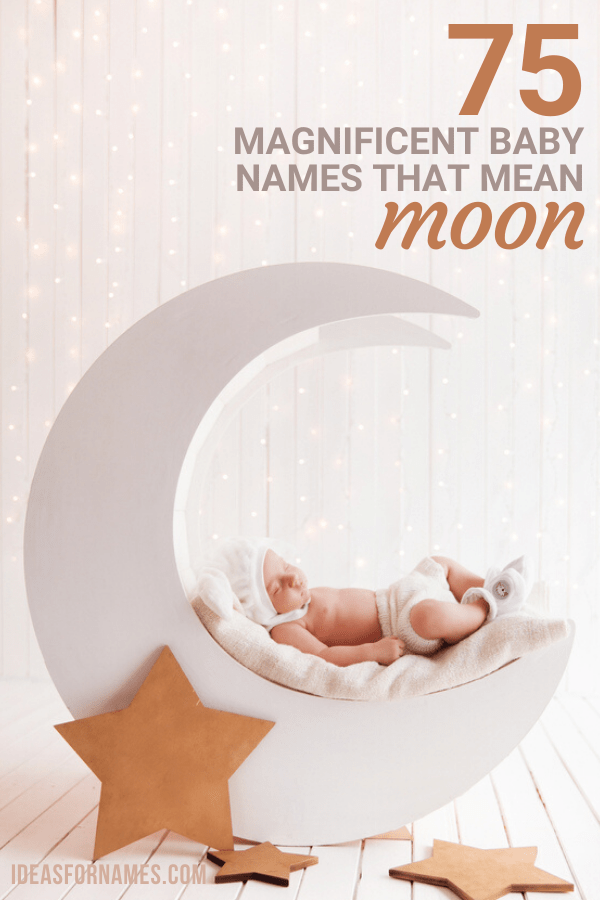 Magnificent Names That Mean Moon (With Meanings) for boys and girls, girl and boy moon names #babynames #babyname #moon #newmom #pregnant #girlnames #boynames