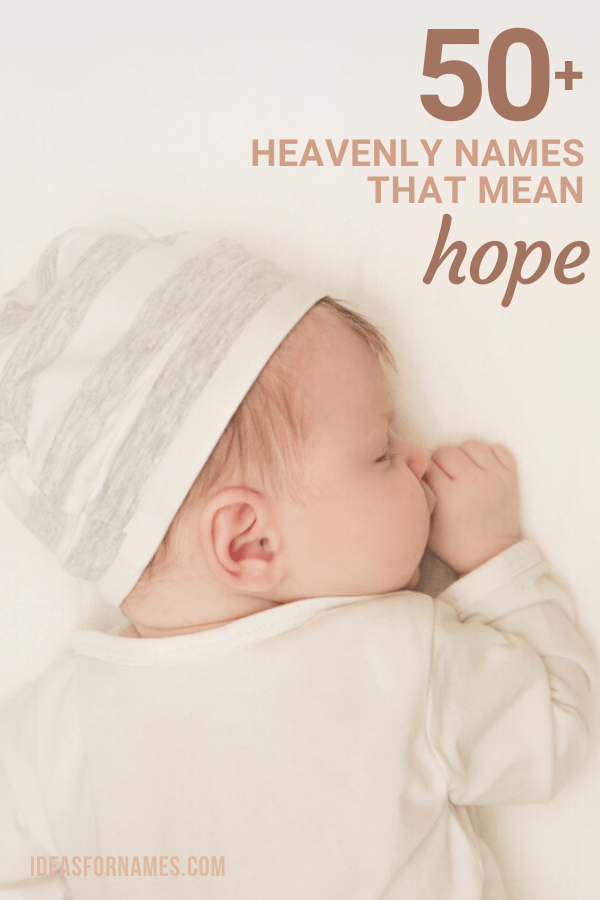Baby names that mean hope, hope names for babies #babynames #nameideas #hope #hopenames #girlnames #boynames #faith