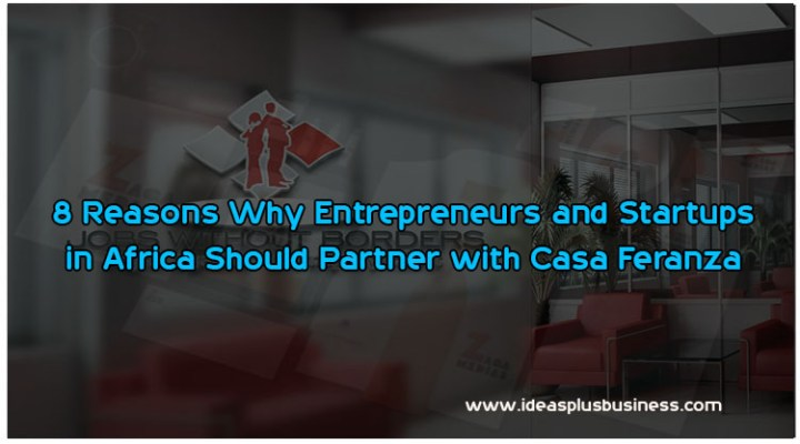 8 Reasons Why Entrepreneurs and Startups in Africa Should Partner with Casa Feranza