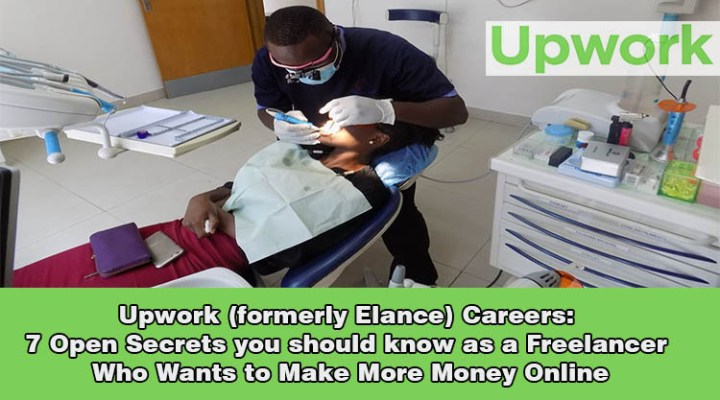 Upwork (formerly Elance) Careers: 7 Open Secrets you should know as a Freelancer Who Wants to Make More Money Online