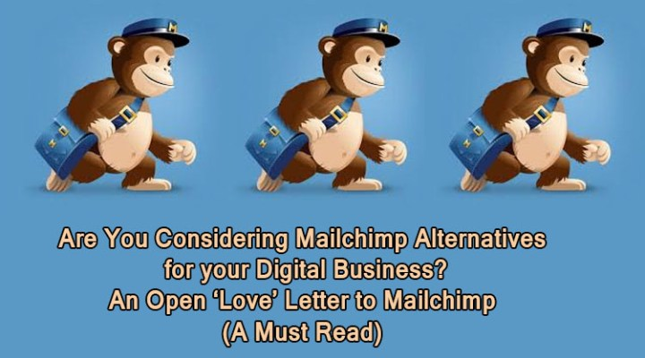 Are you considering Mailchimp Alternatives for your Digital Business? An Open 'Love' Letter to Mailchimp (A Must Read)