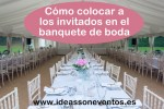 Cómo colocar a los invitados en el banquete de boda