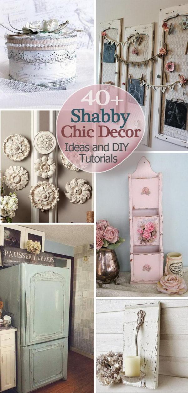 40 Shabby Chic Decor Ideas and DIY Tutorials 2017