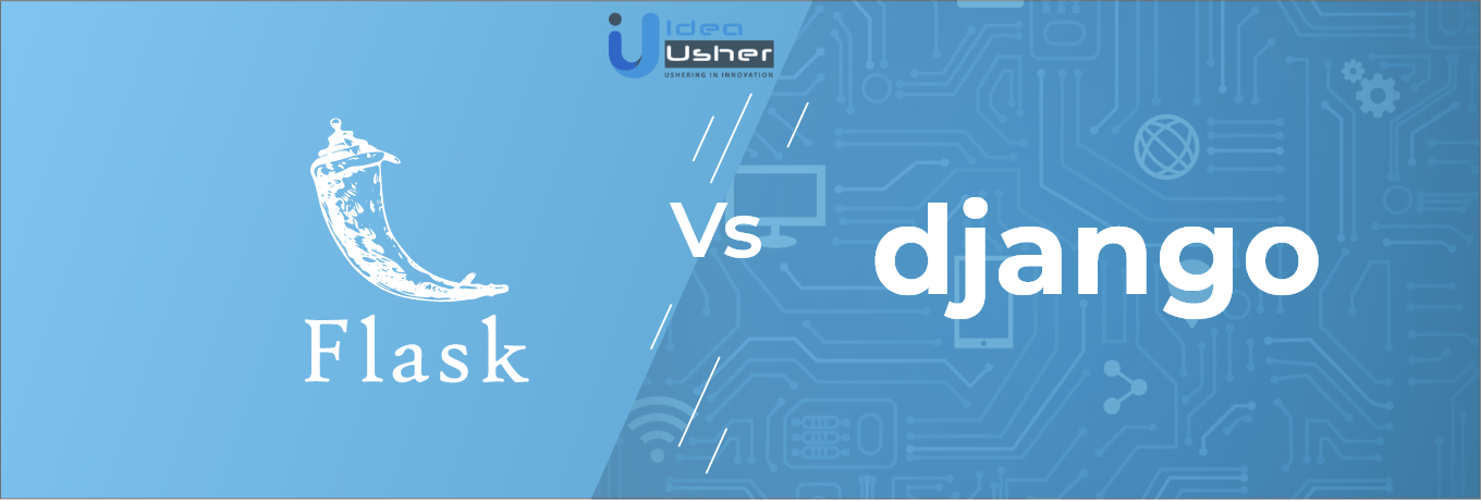 Django vs Flask Comperative Analysis : Which is Better? | Idea Usher
