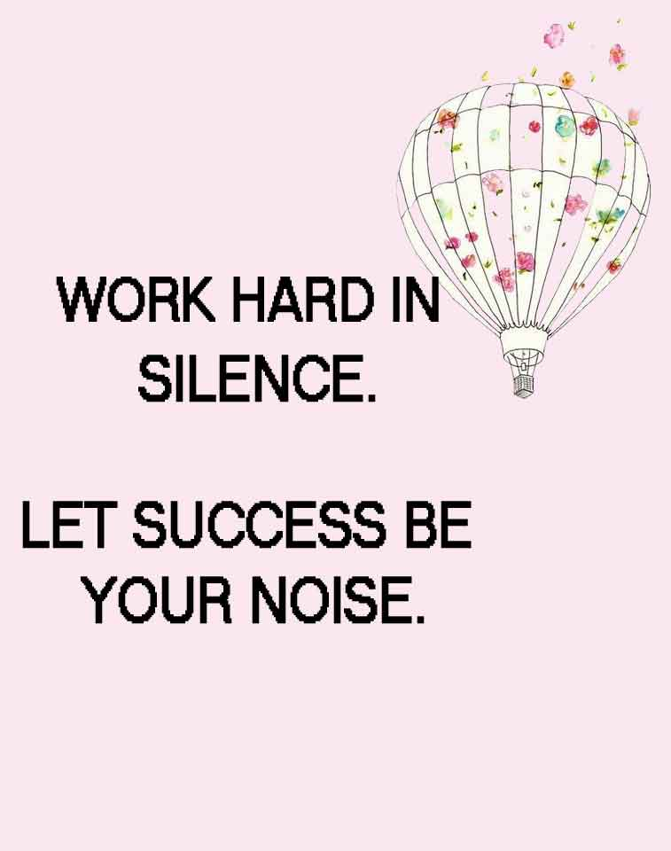 34 positive inspiration quotes - Work hard in silence. Let success be your noise- positive quote #quote