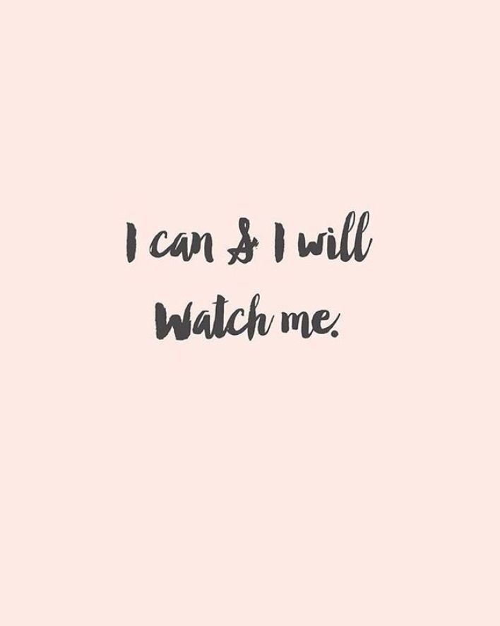 I can and I will watch me. Quote #quotes #inspiration