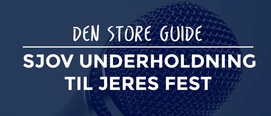 Underholdning Til Fest Den Store Guide Find Sjove Ideer Til