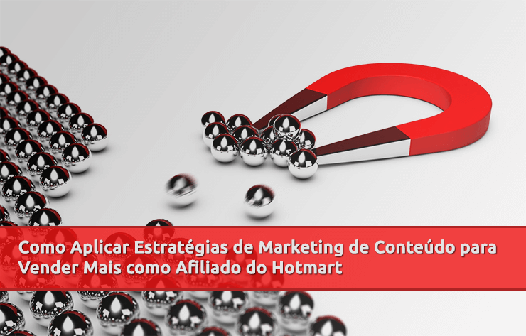 Como Aplicar Estrategias de Marketing de Conteúdo para Vender Mais como Afiliado do Hotmart