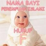 Nama Bayi Perempuan Islami Huruf F