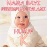 Nama Bayi Perempuan Islami Huruf K