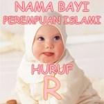 Nama Bayi Perempuan Islami Huruf R