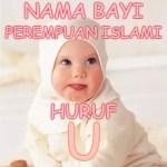 Nama Bayi Perempuan Islami Huruf U