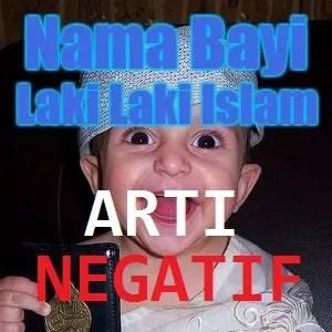 Nama Bayi Laki Laki Islami Arti Negatif