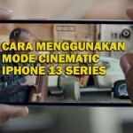 Menggunakan Mode Cinematic iPhone 13