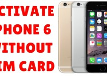 How to Activate iPhone 6 without SimCard