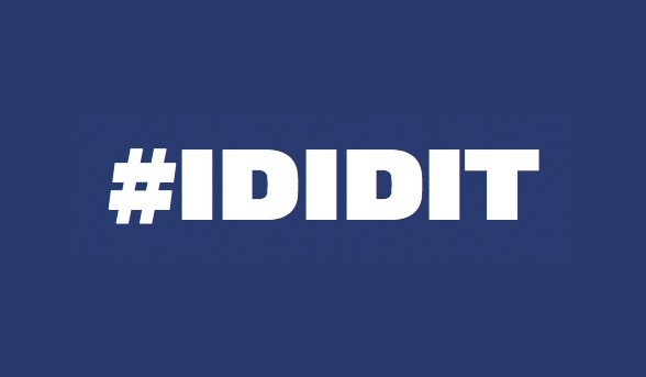 Can you say IDIDIT ? It is easier than you think