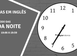 horas em inglês - 7 horas da noite em inglês