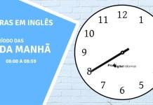 horas em inglês - 8 horas da manhã em inglês