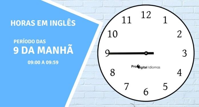 horas em inglês - 9 horas da manhã em inglês
