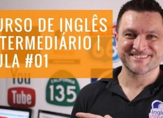 Curso de Inglês Intermediário Online - Aula 1