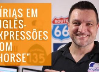 7 Gírias e Expressões em Inglês com Horse - Paulo Barros