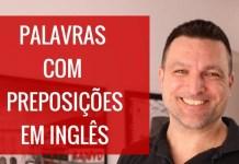 Words more Prepositions in English - Palavras mais Preposições em inglês