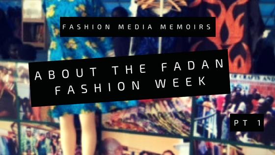 About The FADAN Fashion Week (Pt 1)