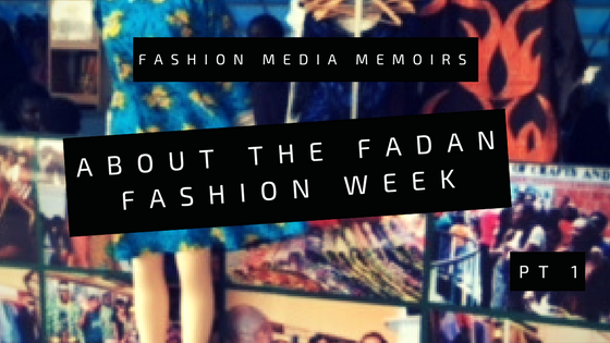 About The FADAN Fashion Week (Pt 1)