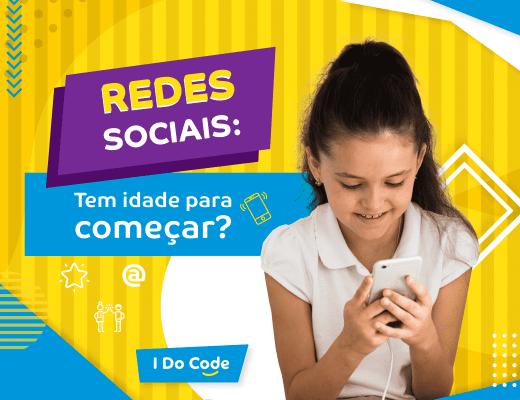 Redes sociais: tem idade certa para começar? - I Do Code