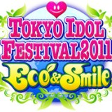 TOKYO IDOL FESTIVAL 2011 Eco & Smile