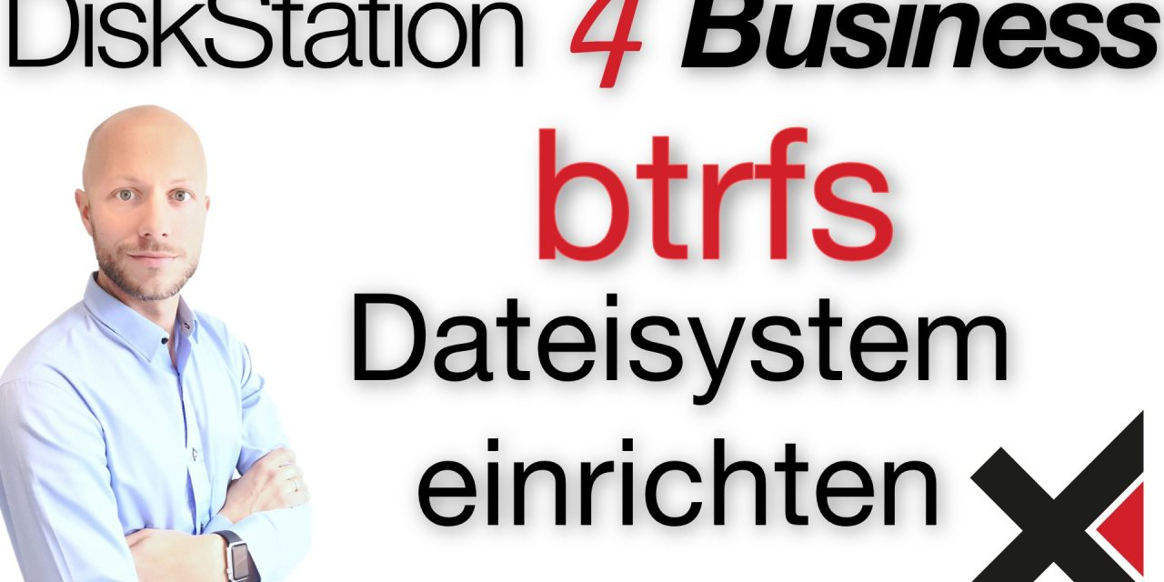DiskStation 4 Business DSM 6 und btrfs Dateisystem einrichten