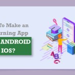 How To Make an E-Learning App for Android and iOS – DZone Web Dev