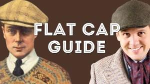 Flat Cap Guide – How To Pick A Newsboy Cap – Gentleman's Gazette