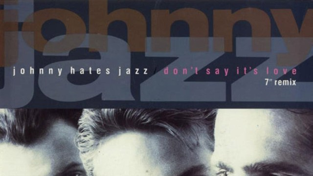 Don't Say It's Love Johnny Hates Jazz