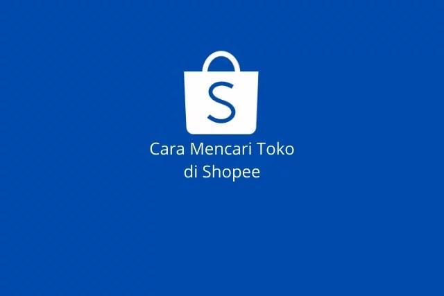 cara mencari toko di shopee