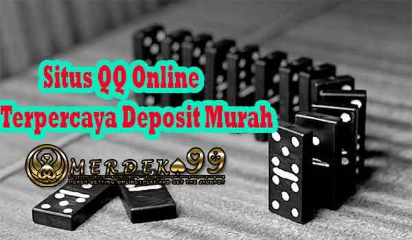 Situs QQ Online Terpercaya Deposit Murah