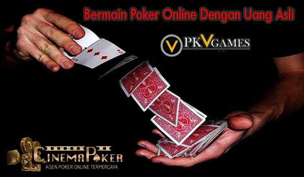 Bermain Poker Online Dengan Uang Asli - Bermain Poker Online Dengan Uang Asli